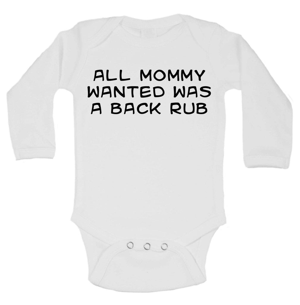 All Mommy Wanted Was A Back Rub Funny Kids bodysuit Funny Shirt Long Sleeve 0-3 Months