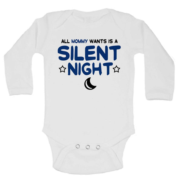 All Mommy Wants Is A Silent Night Funny Kids bodysuit Funny Shirt Long Sleeve 3-6 Months