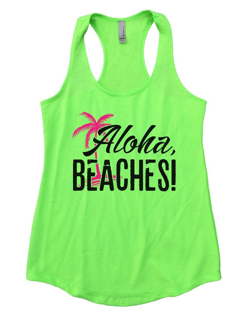 Aloha Beaches Womens Workout Tank Top Funny Shirt Small / Neon Green
