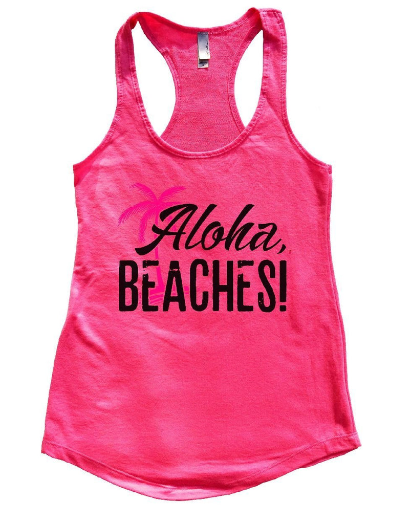 Aloha Beaches Womens Workout Tank Top Funny Shirt Small / Hot Pink
