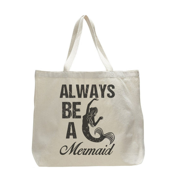 Always Be A Mermaid - Trendy Natural Canvas Bag - Funny and Unique - Tote Bag Funny Shirt
