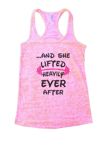 ...And She Lifted Heavily Ever After Burnout Tank Top By Funny Threadz