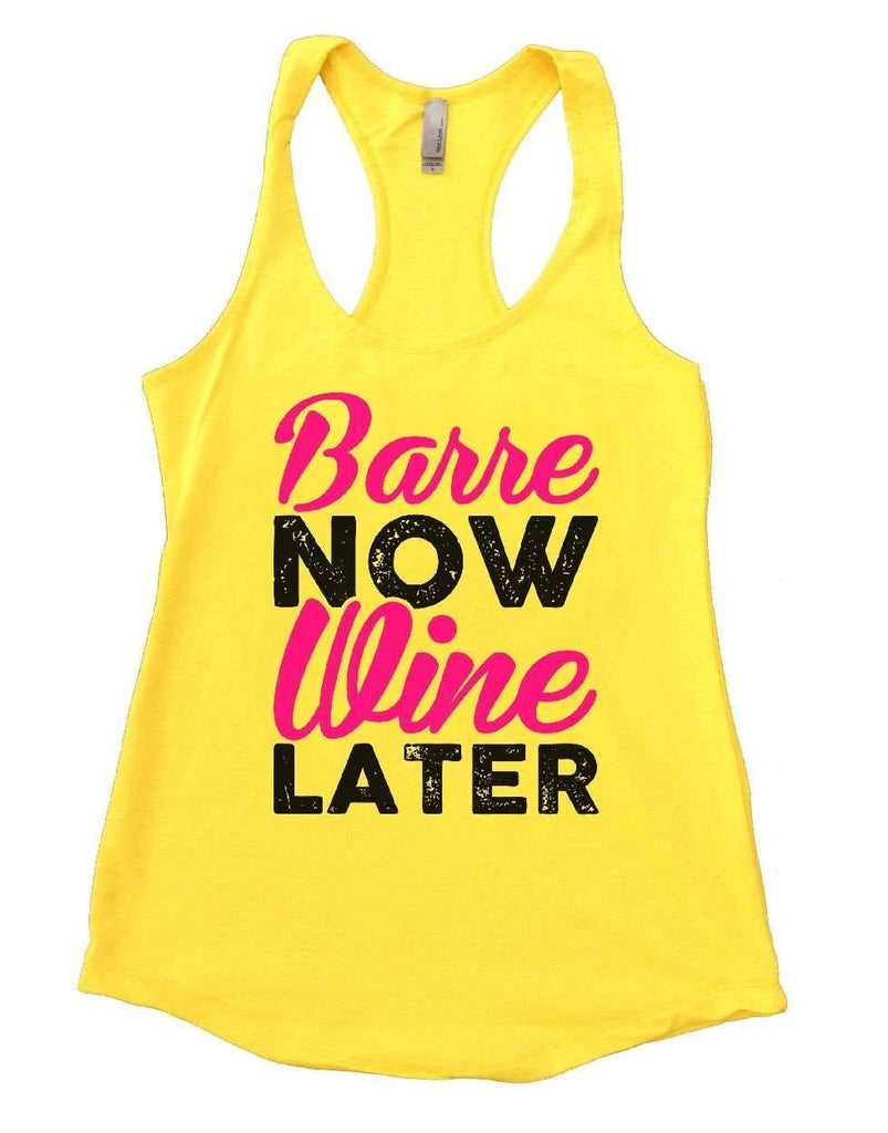 Barre NOW Wine LATER Womens Workout Tank Top - FunnyThreadz.com