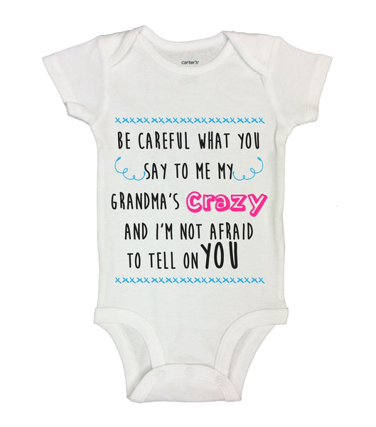 Be Careful What You Say To Me My Grandma's Crazy And I'm Not Afraid To Tell On You Funny Kids bodysuit Funny Shirt Short Sleeve 0-3 Months