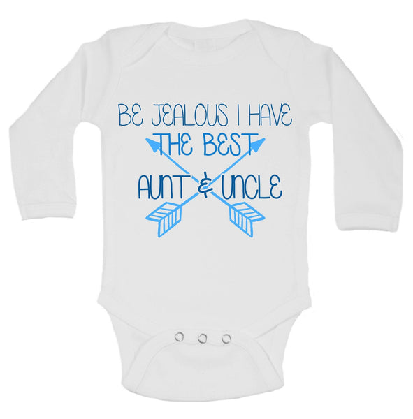 Be Jealous I Have The Best Aunt & Uncle Funny Kids bodysuit Funny Shirt Long Sleeve 0-3 Months