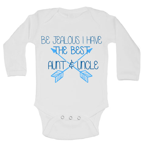 Be Jealous I Have The Best Aunt & Uncle Funny Kids bodysuit
