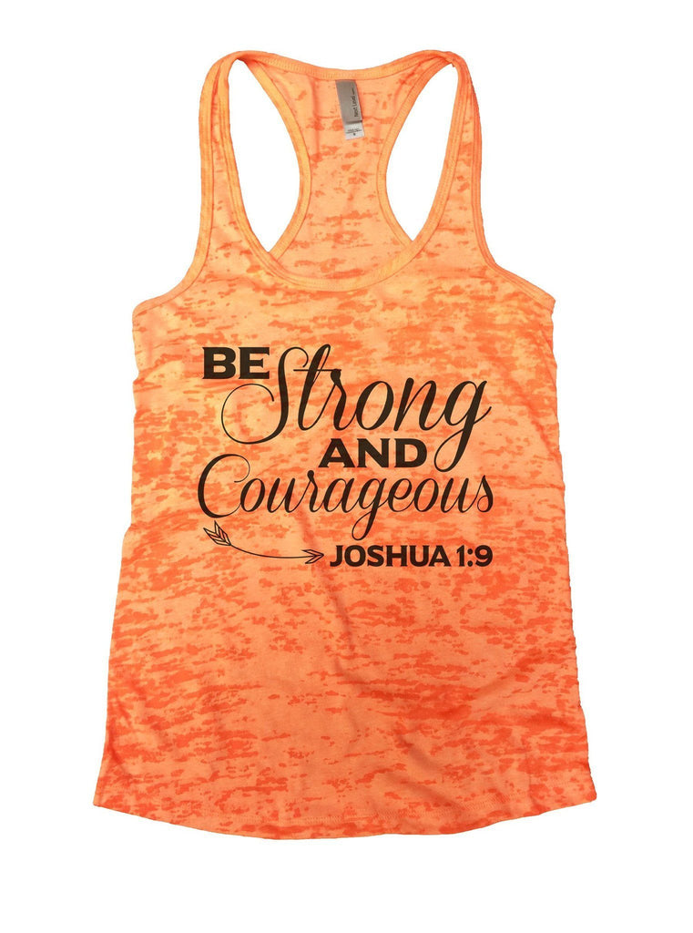 Be Strong And Courageous Joshua 1:9 Burnout Tank Top By Funny Threadz Funny Shirt Small / Neon Orange