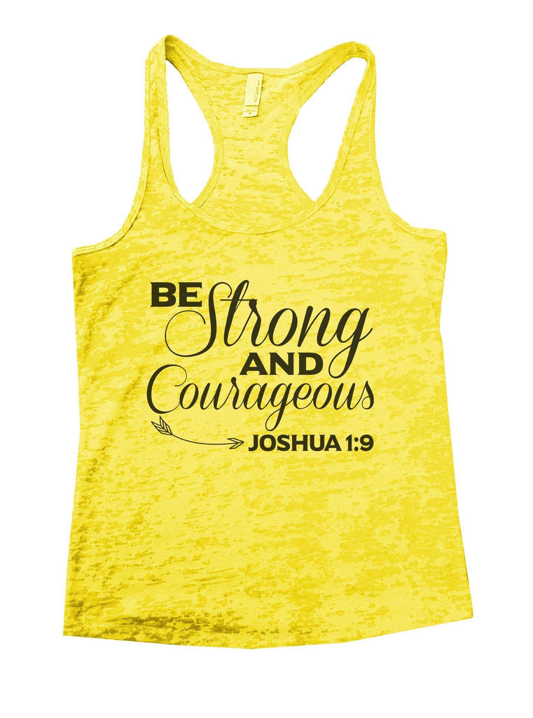 Be Strong And Courageous Joshua 1:9 Burnout Tank Top By Funny Threadz Funny Shirt Small / Yellow