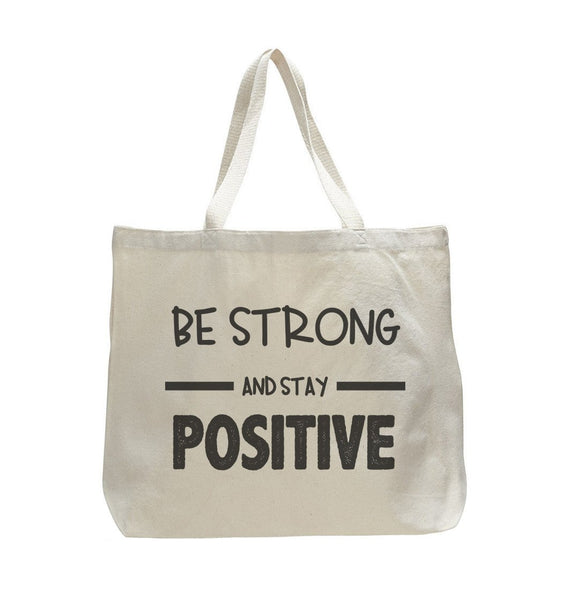 Be Strong And Stay Positive - Trendy Natural Canvas Bag - Funny and Unique - Tote Bag Funny Shirt