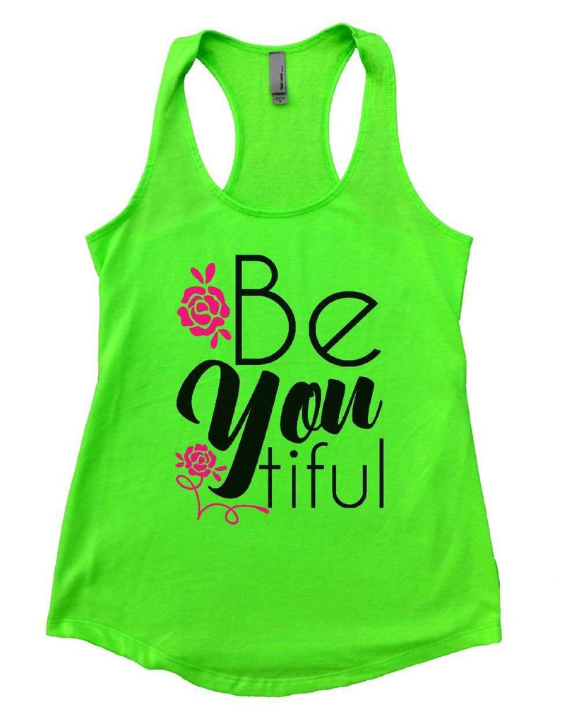 Be You Tiful Womens Workout Tank Top Funny Shirt Small / Neon Green
