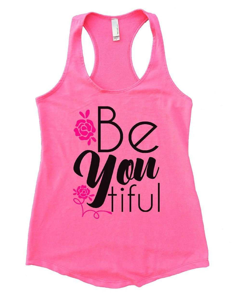 Be You Tiful Womens Workout Tank Top Funny Shirt Small / Heather Pink