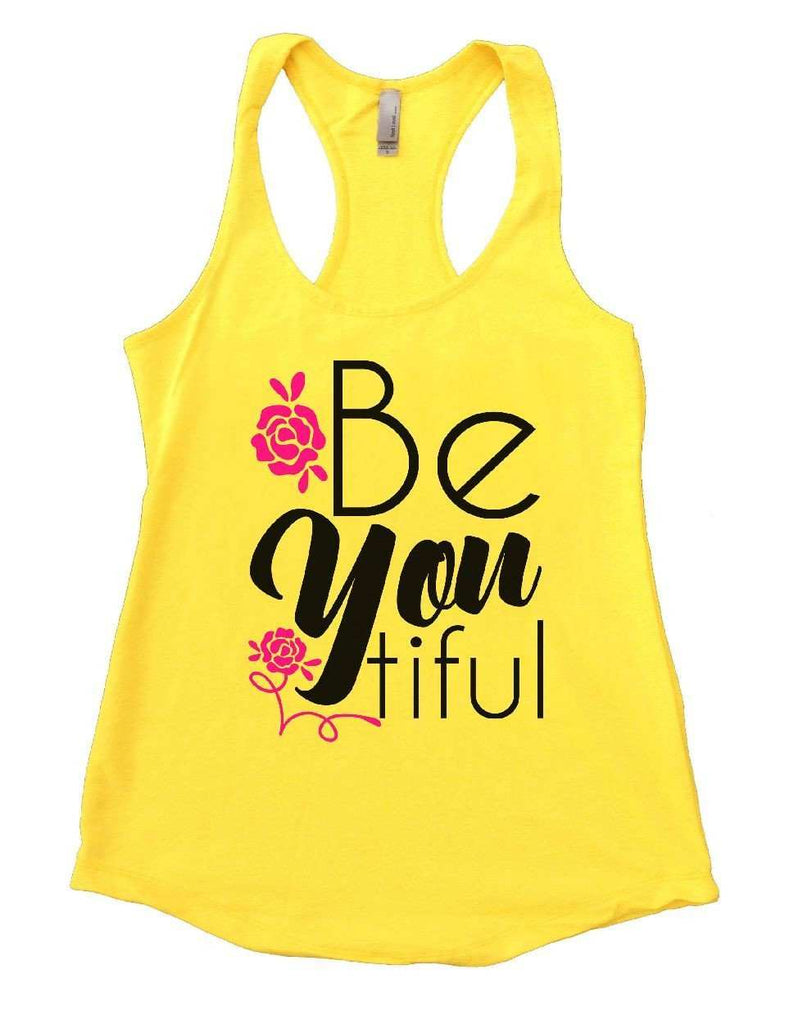 Be You Tiful Womens Workout Tank Top Funny Shirt Small / Yellow