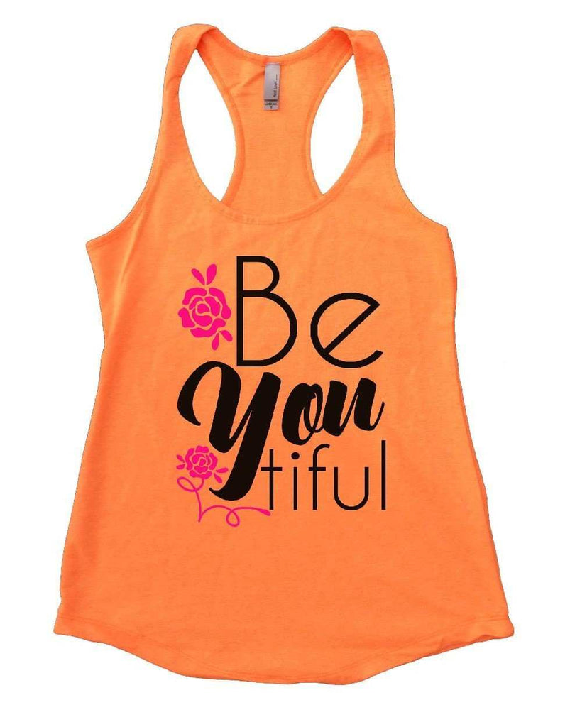 Be You Tiful Womens Workout Tank Top Funny Shirt Small / Neon Orange