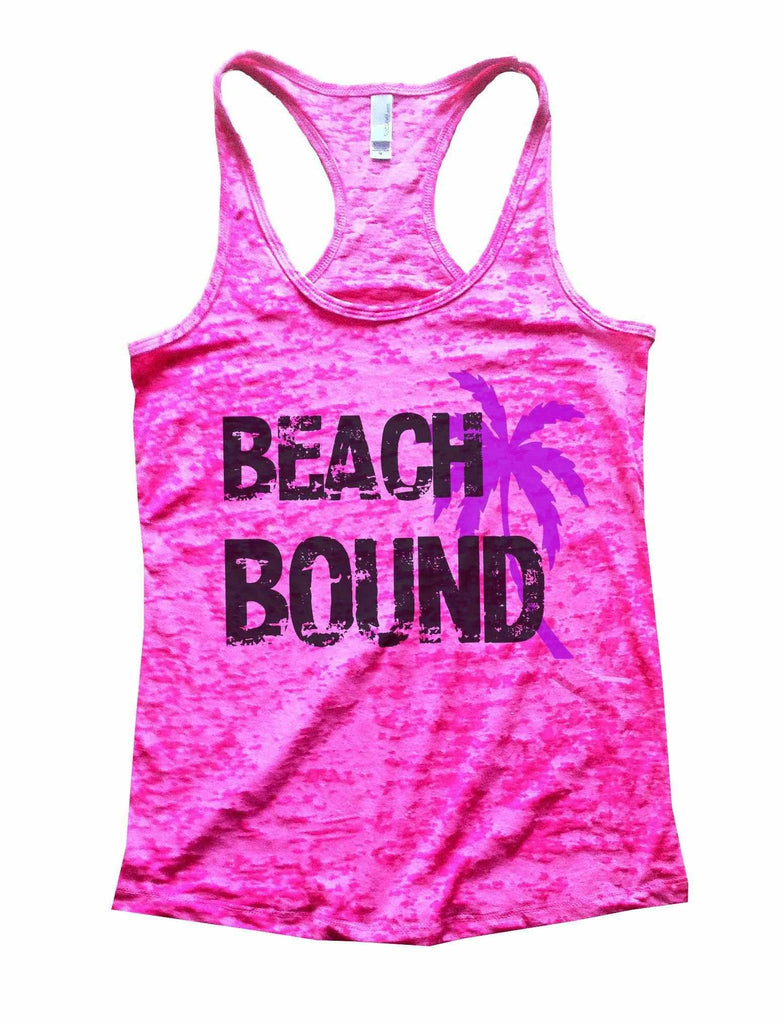 Beach Bound Burnout Tank Top By Funny Threadz Funny Shirt Small / Shocking Pink