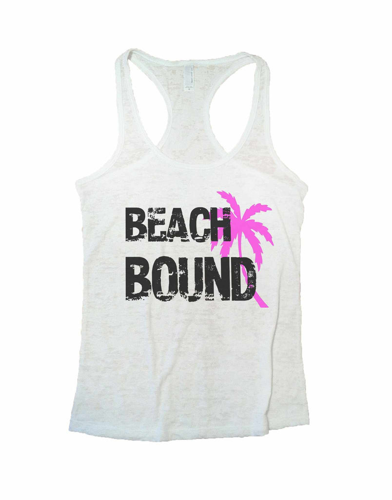 Beach Bound Burnout Tank Top By Funny Threadz Funny Shirt Small / White