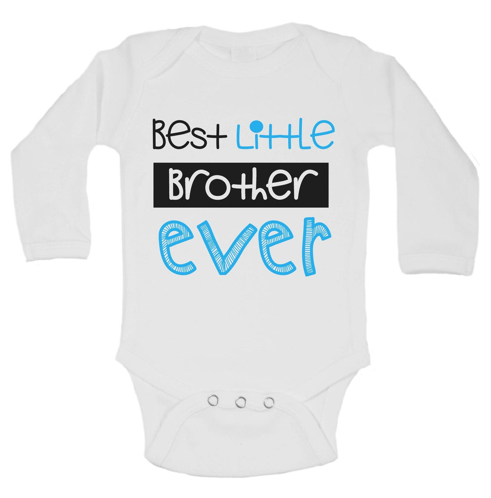 Best Little Brother Ever Funny Kids Onesie Funny Shirt Long Sleeve 0-3 Months
