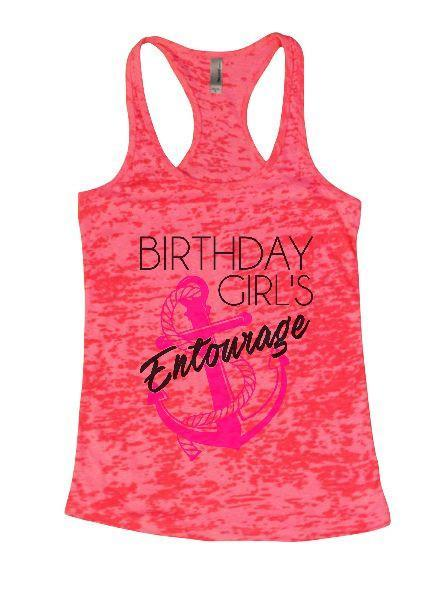 Birthday Girl's Entourage Burnout Tank Top By Funny Threadz Funny Shirt Small / Shocking Pink