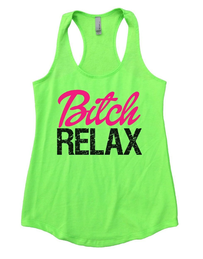Bitch RELAX Womens Workout Tank Top Funny Shirt Small / Neon Green