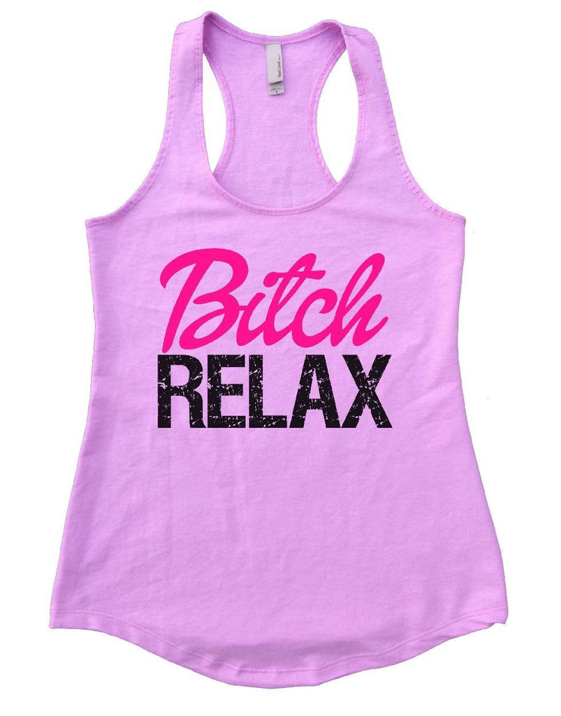 Bitch RELAX Womens Workout Tank Top Funny Shirt Small / Lilac