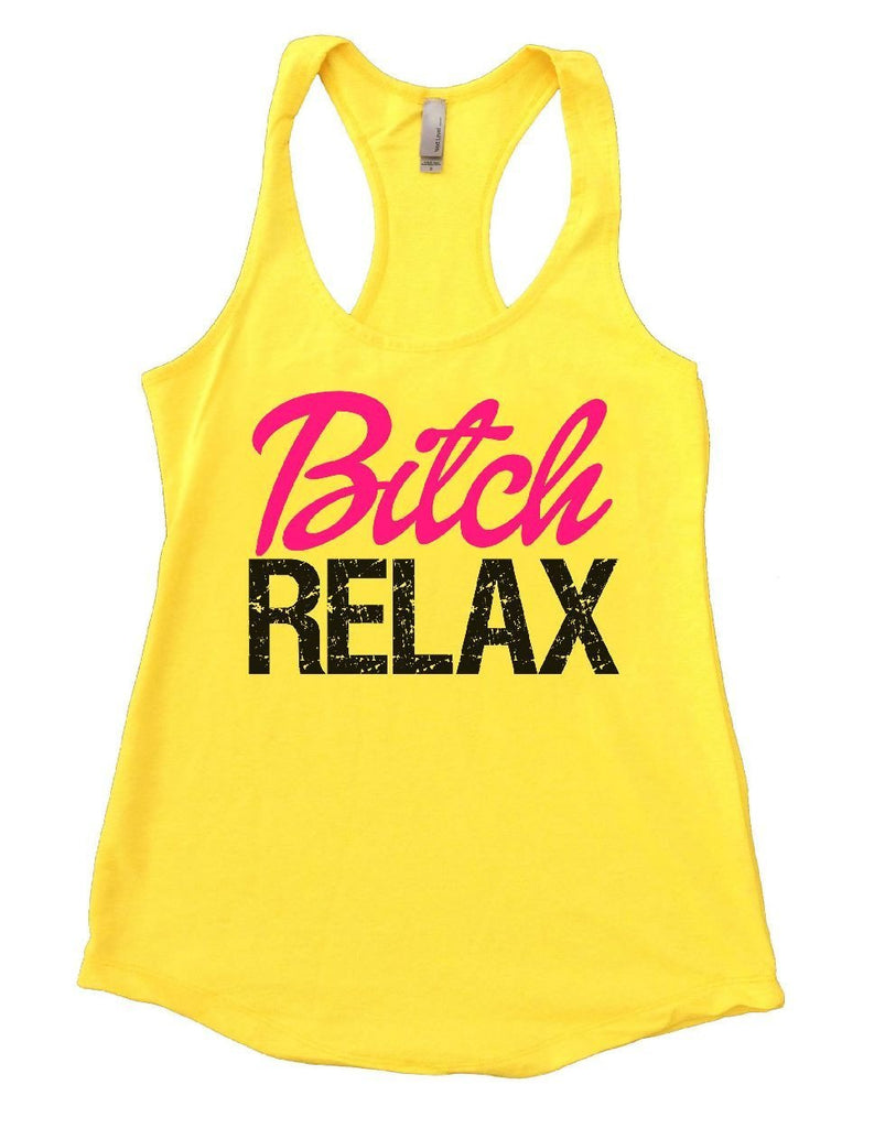 Bitch RELAX Womens Workout Tank Top Funny Shirt Small / Yellow