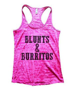Blunts And Burritos Burnout Tank Top By Funny Threadz Funny Shirt Small / Shocking Pink