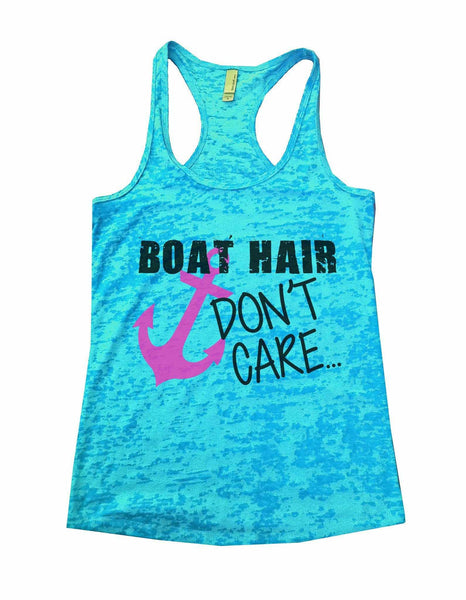 Boat Hair Don't Care Burnout Tank Top By Funny Threadz Funny Shirt Small / Tahiti Blue