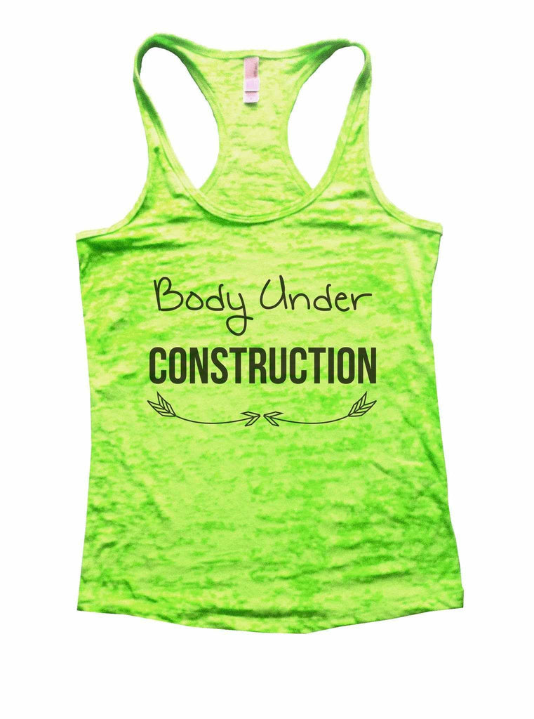 Body Under Construction Burnout Tank Top By Funny Threadz Funny Shirt Small / Neon Green