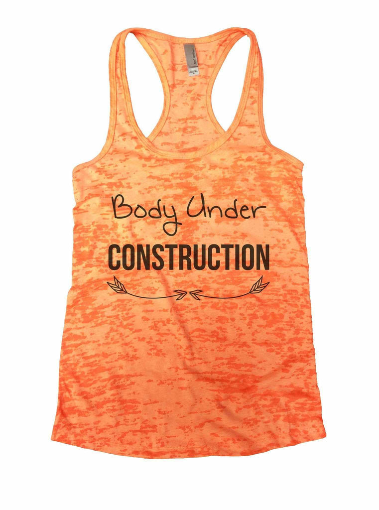 Body Under Construction Burnout Tank Top By Funny Threadz Funny Shirt Small / Neon Orange