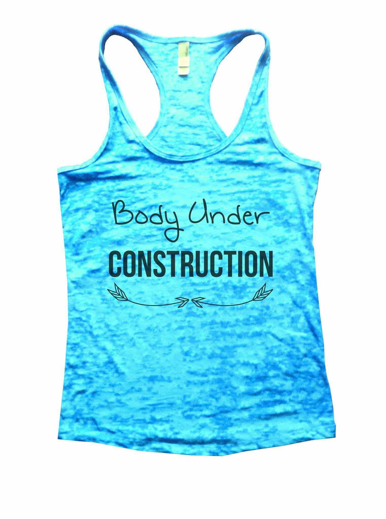 Body Under Construction Burnout Tank Top By Funny Threadz Funny Shirt Small / Tahiti Blue