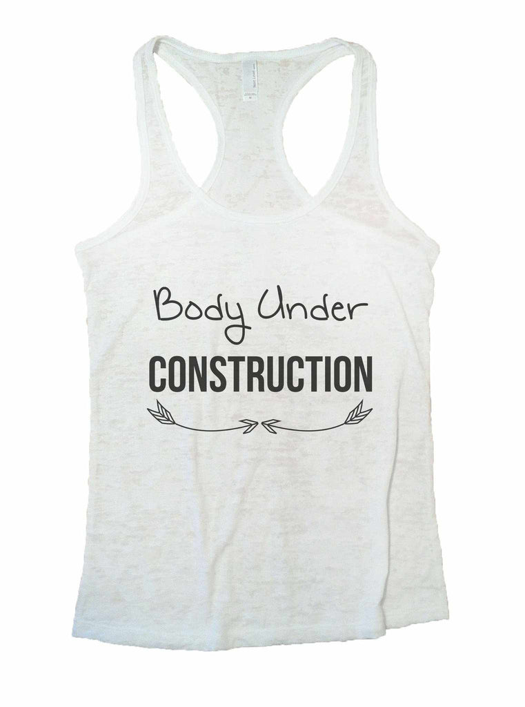 Body Under Construction Burnout Tank Top By Funny Threadz Funny Shirt Small / White