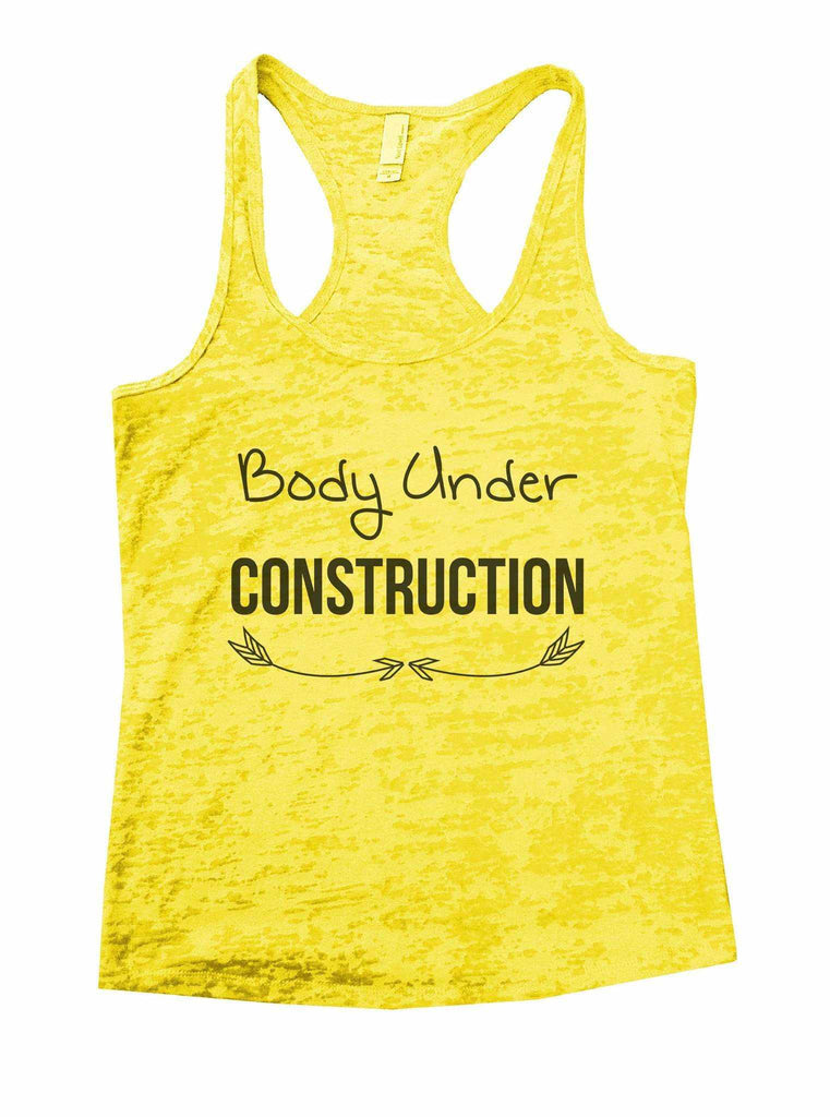 Body Under Construction Burnout Tank Top By Funny Threadz Funny Shirt Small / Yellow