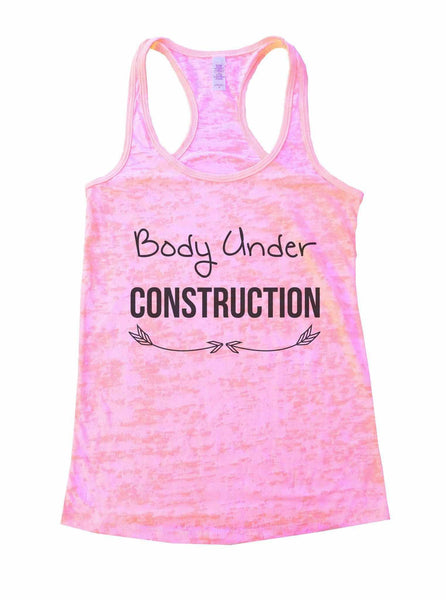 Body Under Construction Burnout Tank Top By Funny Threadz Funny Shirt Small / Light Pink