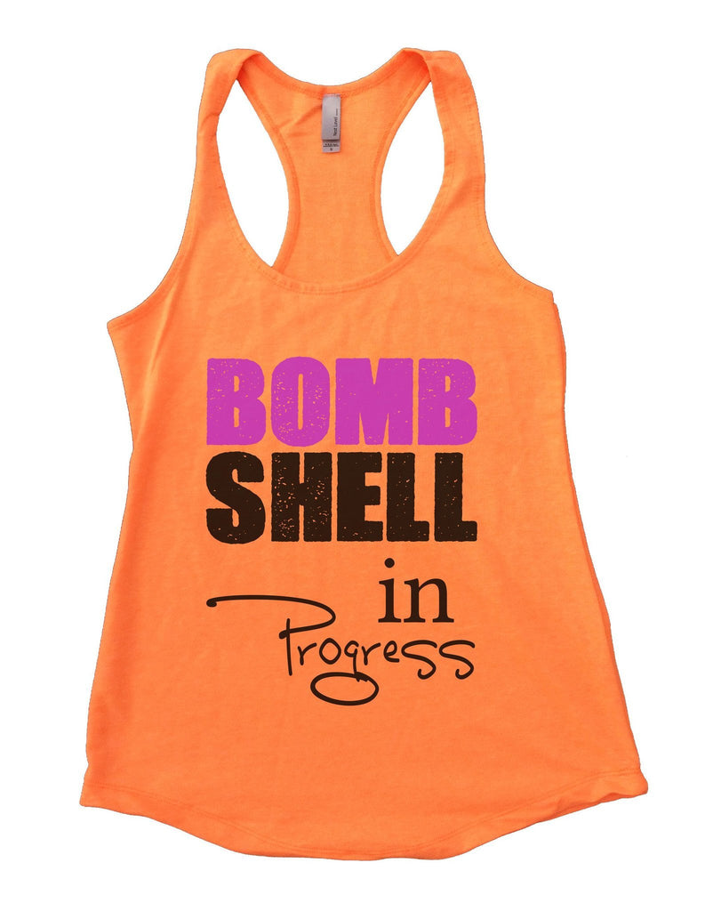 BOMB SHELL In Progress Womens Workout Tank Top Funny Shirt Small / Neon Orange