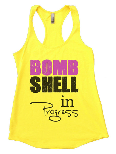 BOMB SHELL In Progress Womens Workout Tank Top Funny Shirt Small / Yellow