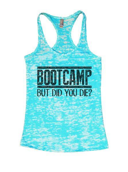 Bootcamp But Did You Die? Burnout Tank Top By Funny Threadz Funny Shirt Small / Tahiti Blue