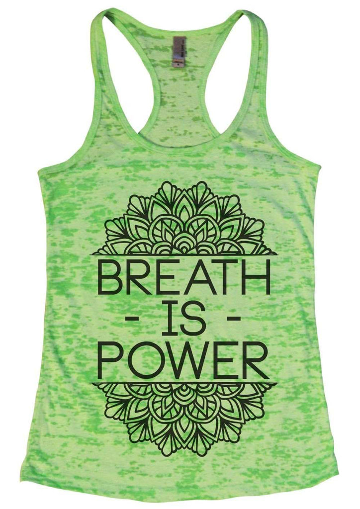Breath Is Power Burnout Tank Top By Funny Threadz Funny Shirt Small / Neon Green