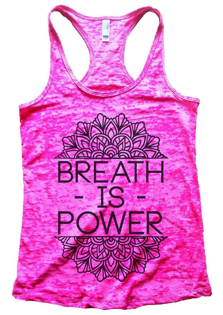 Breath Is Power Burnout Tank Top By Funny Threadz Funny Shirt Small / Shocking Pink