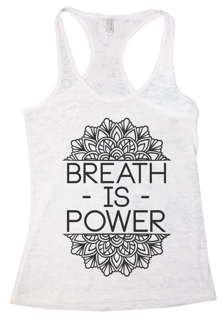 Breath Is Power Burnout Tank Top By Funny Threadz Funny Shirt Small / White