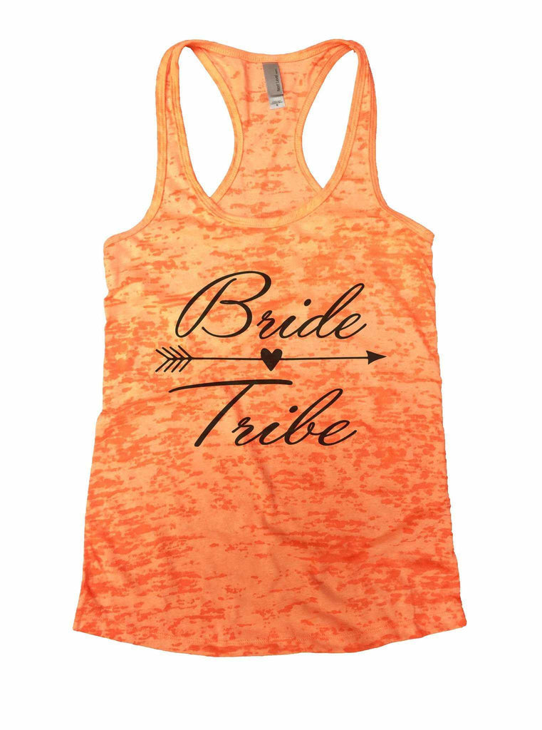 Bride Tribe Burnout Tank Top By Funny Threadz Funny Shirt Small / Neon Orange