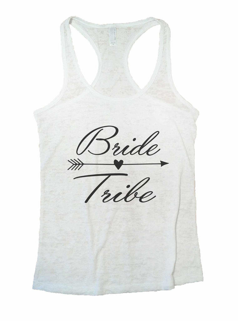 Bride Tribe Burnout Tank Top By Funny Threadz Funny Shirt Small / White