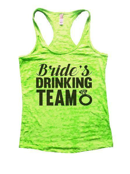 Bride's Drinking Team Burnout Tank Top By Funny Threadz Funny Shirt Small / Neon Green