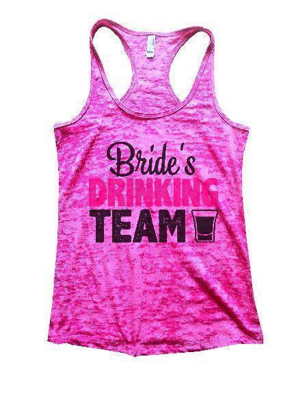 Bride's Drinking Team Burnout Tank Top By Funny Threadz Funny Shirt Small / Shocking Pink