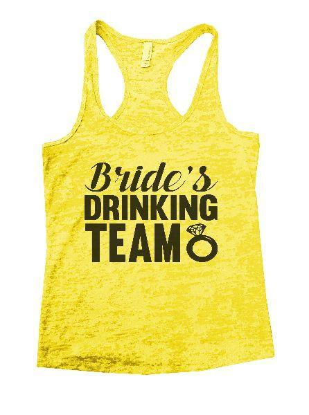 Bride's Drinking Team Burnout Tank Top By Funny Threadz Funny Shirt Small / Yellow