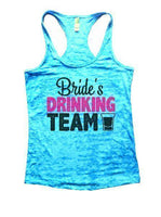Bride's Drinking Team Burnout Tank Top By Funny Threadz Funny Shirt Small / Tahiti Blue