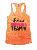 Bride's Drinking Team Burnout Tank Top By Funny Threadz Funny Shirt Small / Neon Orange