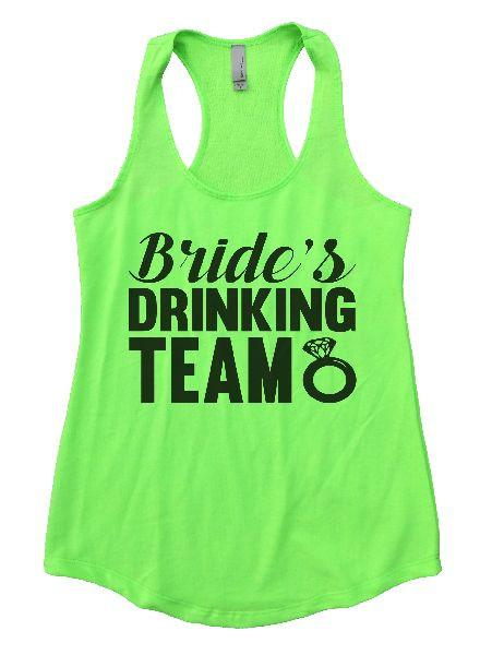 Bride's Drinking Team Womens Workout Tank Top Funny Shirt Small / Neon Green