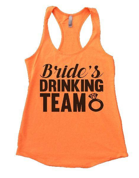 Bride's Drinking Team Womens Workout Tank Top Funny Shirt Small / Neon Orange