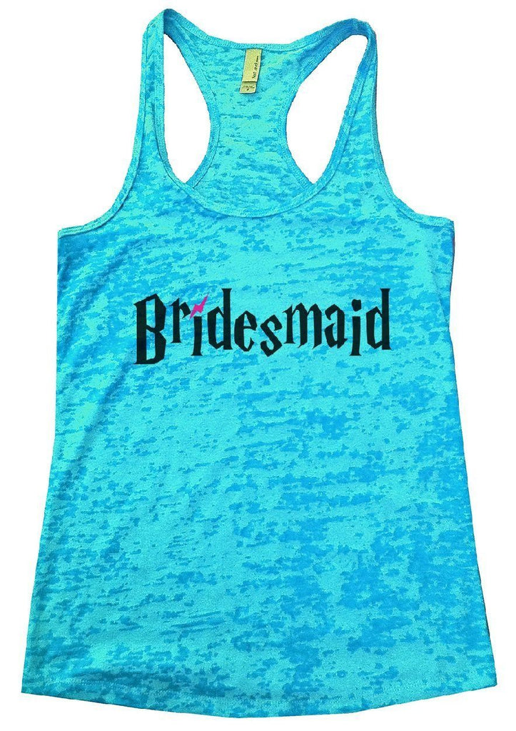 Bridesmaid Burnout Tank Top By Funny Threadz Funny Shirt Small / Tahiti Blue
