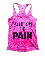 Brunch The Pain Away Burnout Tank Top By Funny Threadz Funny Shirt Small / Shocking Pink