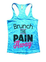 Brunch The Pain Away Burnout Tank Top By Funny Threadz Funny Shirt Small / Tahiti Blue